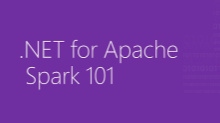 .NET for Apache Spark 101