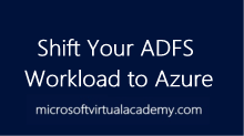 Shift Your ADFS Workload toAzure