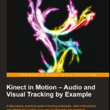 "[Limited Time Offer] Kinect eBooks for only $5 - ""Kinect in Motion – Audio and Visual Tracking by Example"" and more"