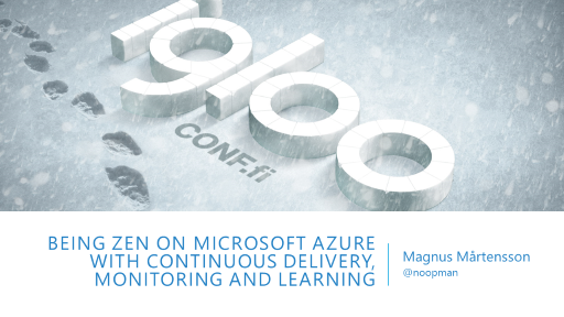 Being Zen on Microsoft Azure with Continuous Delivery, Monitoring and Learning