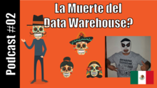 La Muerte del Data Warehouse? ft. Jesus Gil