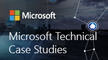 Microsoft Technical Case Studies