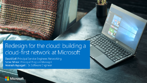 Join the Conversation! Free Live Webinar - Wednesday, August 16th: Redesign for the cloud: building a cloud-first network at Microsoft
