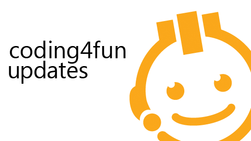 Updates to the Coding4Fun Team!