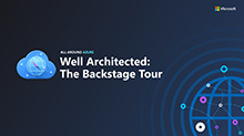 Well-Architected: The Backstage Tour