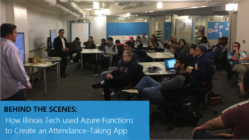Behind the Scenes: How Illinois Tech used Azure Functions to Create an Attendance-Taking App