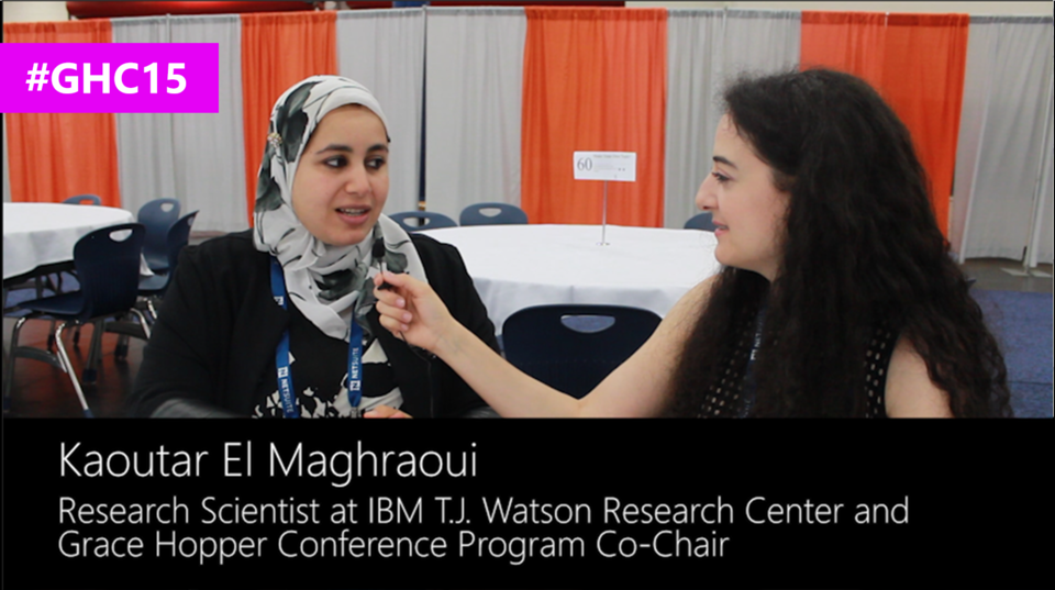 Interview with Kaoutar El Maghraoui, Research Scientist at IBM T.J. Watson Research Center and Grace Hopper Conference Program Co-Chair and Arab women in computing Co-Chair at #GHC15
