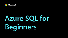 Azure SQL for Beginners