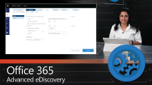 Office 365 Advanced eDiscovery