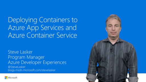 Deploying Containers to Azure App Services and Azure Container Service
