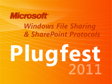 Windows File Sharing and SharePoint Protocols Plugfest 2011