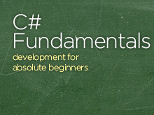 C# Fundamentals: Development for Absolute Beginners