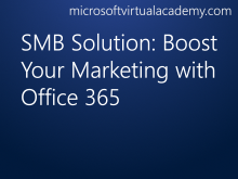 SMB Solution: Boost Your Marketing with Office 365