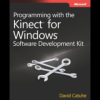 """Programming with the Kinect for Windows Software Development Kit: Add gesture and posture recognition to your applications"" Book"