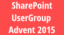 SharePoint UserGroup Advent 2015