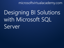 Designing BI Solutions with Microsoft SQL Server