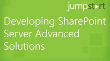 Developing SharePoint Server Advanced Solutions