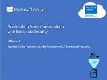 Webinar 1: Accelerating Azure Consumption with Barracuda Security