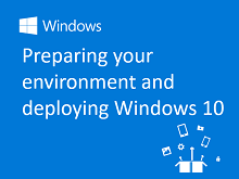 Webinar 2 - Preparing your evironment and deploying Windows 10