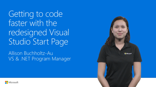 Getting to code faster with the redesigned Visual Studio 2017 Start Page