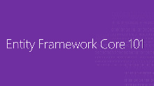Entity Framework Core 101
