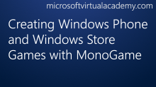 Creating Windows Phone and Windows Store Games with MonoGame