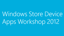 Windows Store Device Apps Workshop 2012