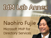 IdM Lab Annex -  Naohiro Fujie : MVP for Directory Services