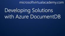 Developing Solutions with Azure DocumentDB
