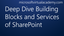 Deep Dive Building Blocks and Services of SharePoint