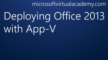 Deploying Office 2013 with App-V