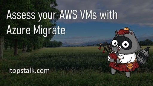 Assess your AWS VMs with Azure Migrate