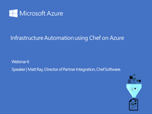 Webinar 6: Infrastructure Automation Using Chef on Azure