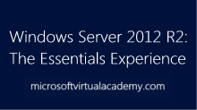 Windows Server 2012 R2: The Essentials Experience