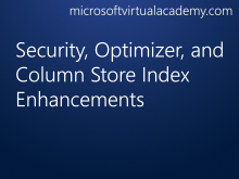 Security, Optimizer, and Column Store Index Enhancements