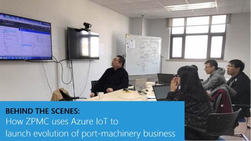 Behind the Scenes: How ZPMC uses Azure IoT to launch evolution of port-machinery business