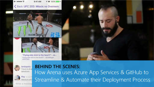 Behind the Scenes: How Arena uses Azure App Services & GitHub to Streamline & Automate their Deployment Process