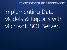 Implementing Data Models & Reports with Microsoft SQL Server