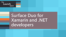 Surface Duo for Xamarin and .NET developers