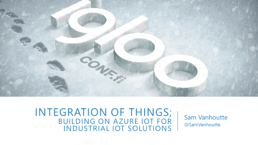 Integration of things; building on Azure IoT for industrial IoT solutions