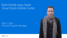 Ship Mobile Apps Faster: Visual Studio Mobile Center (now Visual Studio App Center)