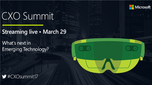 What's Next in Emerging Technology? Find out on March 29th - CXO Summit 2017