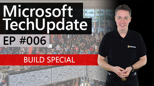 Microsoft TechUpdate #006 #Build2016 Special