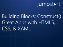 Building Blocks: Construct() Great Apps with HTML5, CSS, & XAML