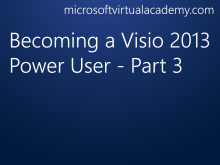 Becoming a Visio 2013 Power User - Part 3
