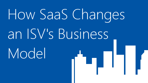 How SaaS Changes an ISV's Business Model