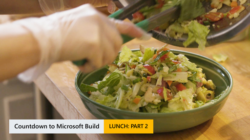 Countdown for Microsoft Build: Lunch Part 2