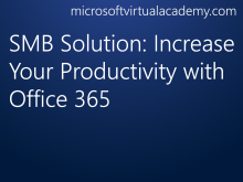 SMB Solution: Increase Your Productivity with Office 365