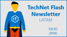 TechNet Flash - Julio 2016