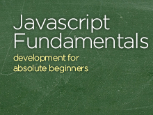 Javascript Fundamentals: Development for Absolute Beginners